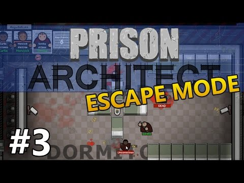 Prison Architect (Escape Mode) - Rampage - PART #3