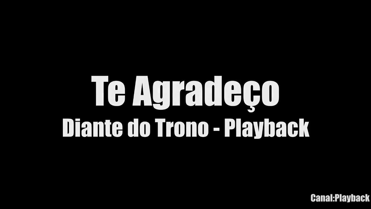 te agradeo diante do trono playback
