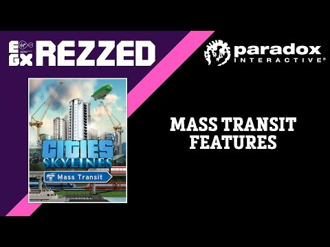 Cities:Skylines Mass Transit - Live @ EGX Rezzed - Features