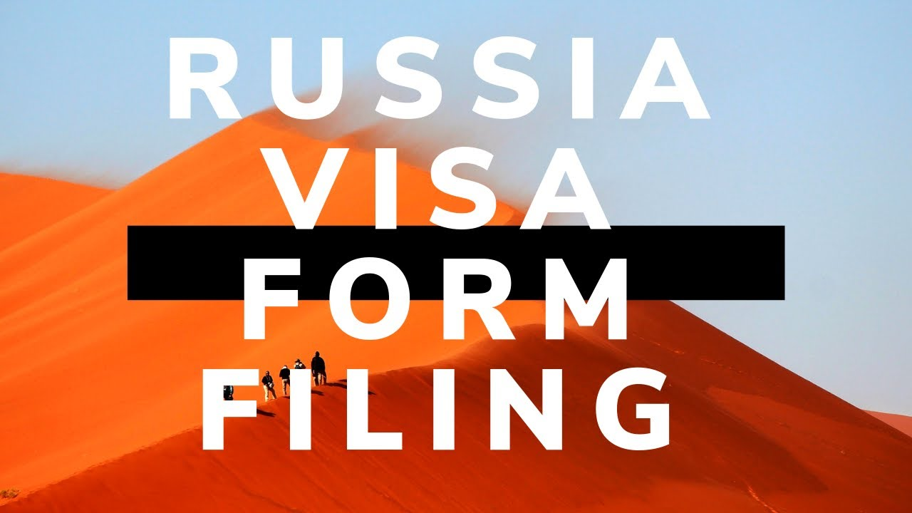 How to Fill Russia Visa Form Online find all details from