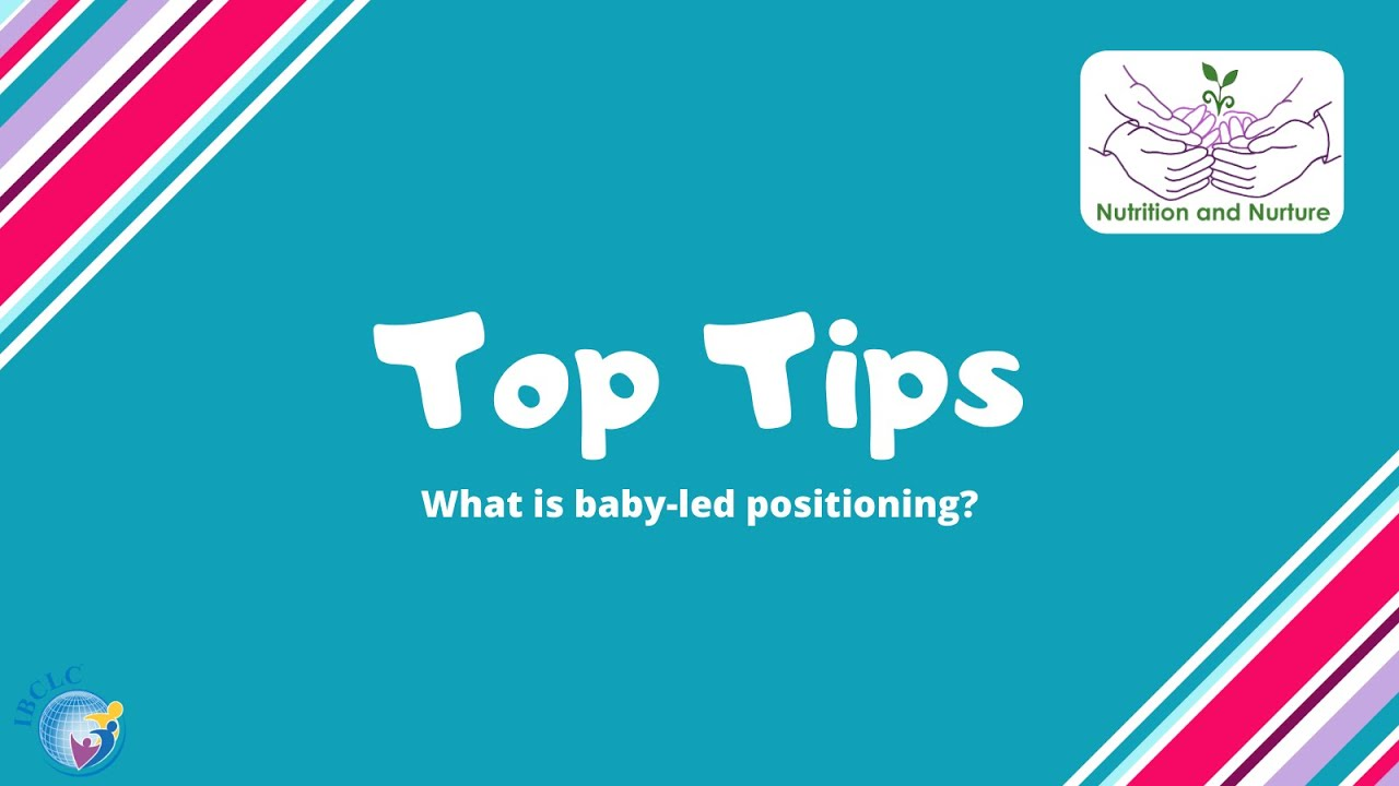 IBCLC Top Tips - Baby-led Breastfeeding