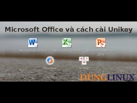 Hướng dẫn cài đặt MS Office và bộ gõ Unikey trên Ubuntu/LinuxMint bằng CrossOver – Dùng Linux