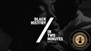 Vote For Black History in Two Minutes For the Webby Award Win!!!