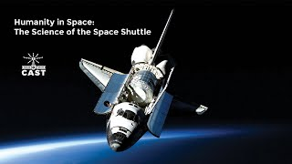 The Space Shuttle: Humanity in Space