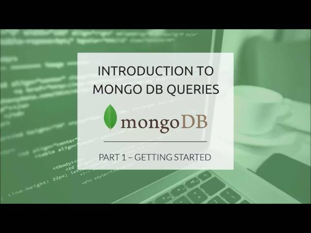MongoDB Queries (Part 1) - Getting Started