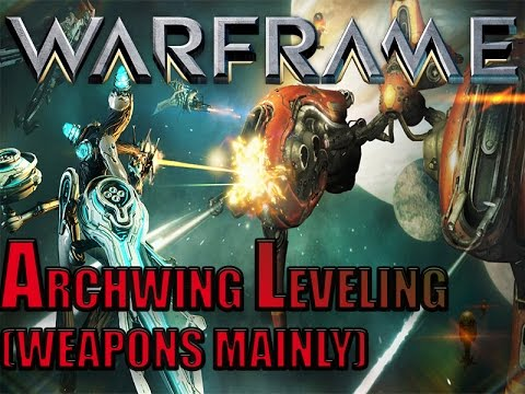 Warframe - Archwing Leveling 1 - 30 (Weapons Mainly)