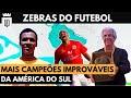 As maiores zebras do futebol sul-americano pt. 2 | UD LISTAS