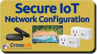 Secure IoT Network Configuration