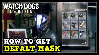 Watch Dogs Legion Defalt Mask Location (Watch Dogs Legion Character Customization)