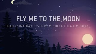 Download FLY ME TO THE MOON-FRANK SINATRA (COVER MICHELA THEA X MR.ADES ) LIRIK