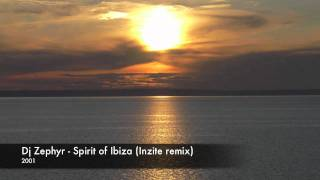 Dj Zephyr - Spirit of Ibiza (Inzite remix)