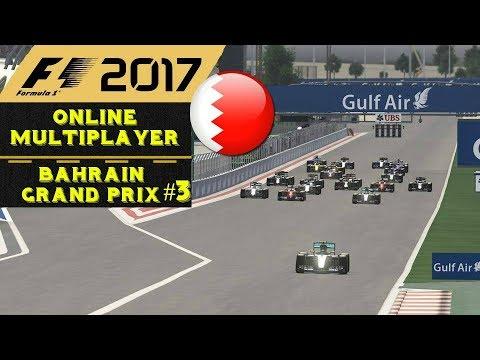 F1 2017 ONLINE MULTIPLAYER   BAHRAIN GRAND PRIX #3