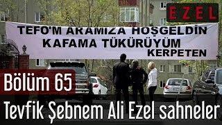 Ezel 65.Bölüm Tevfik Şebnem Ali Ezel Sahneler