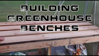 Building Greenhouse Benches For Winter Growing
