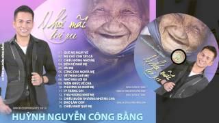 [Official Full HD]Album Nhớ Mãi Lời Ru-Huỳnh Nguyễn Công Bằng-Nhạc Gốc