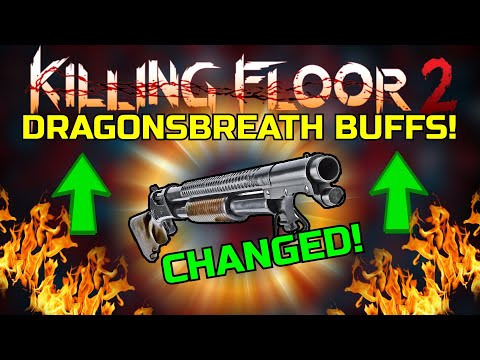 Killing Floor 2 | THE NEW AND IMPROVED DRAGONSBREATH! - Worth Using Or Still No?