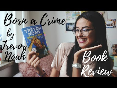 born-a-crime:-stories-from-a-south-african-childhood-by-trevor-noah