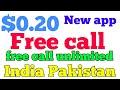 Free call $0.20 dawnload kr me par India Pakistan Bangladesh anyone