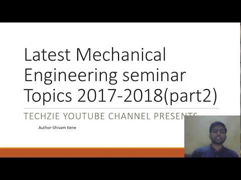 [Must Watch] Latest Mechanical Engineering Seminar Topics 2017 (Part 2) | With Explanation
