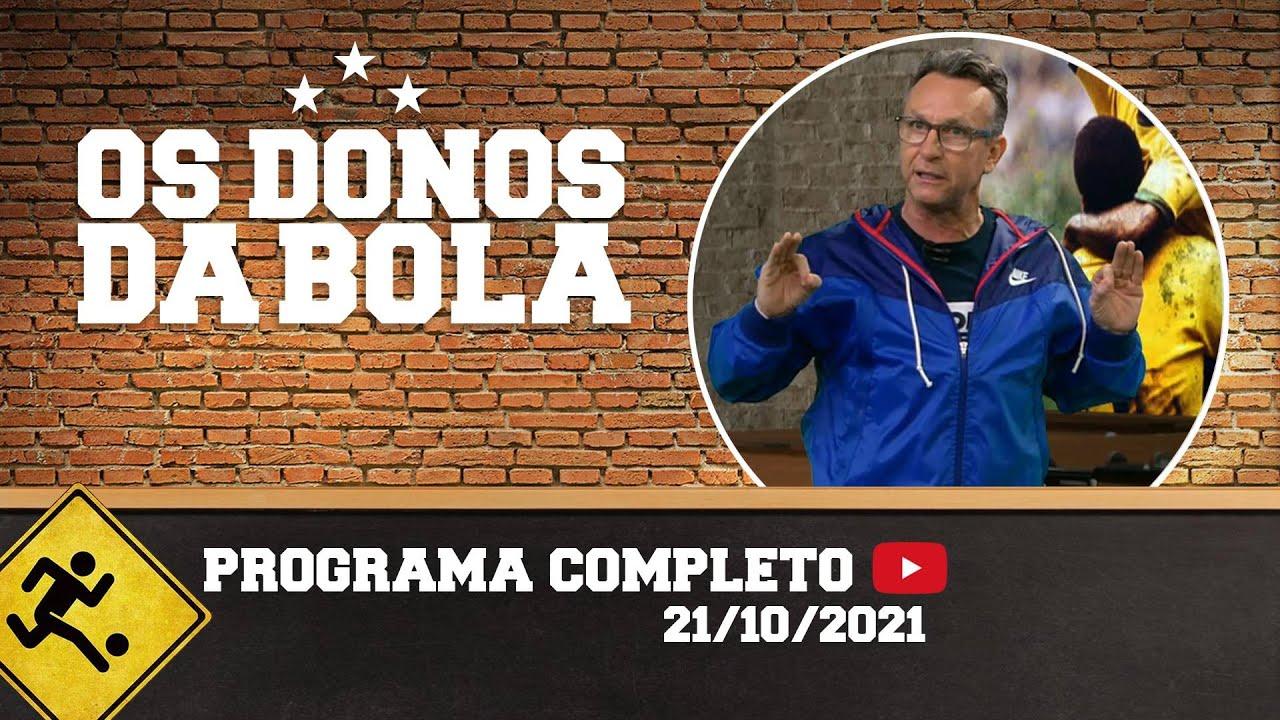 Download OS DONOS DA BOLA - 21/10/2021 - PROGRAMA COMPLETO