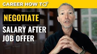 How to Negotiate Salary After Job Offer