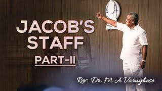 Jacob's Staff, Part-2 - Rev. Dr. M A Varughese