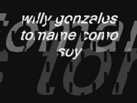 willie gonzales tomame como soy