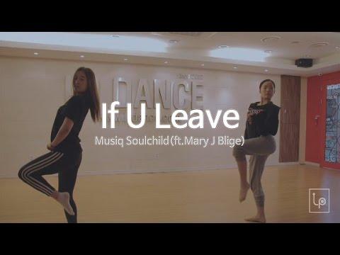 If U leave - Musiq Soulchild(feat.Mary J. Blige) / 재즈자격증반