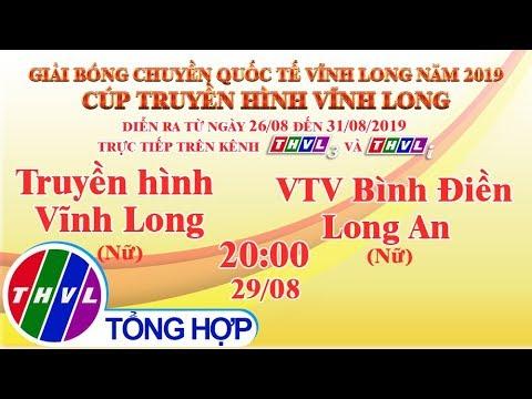 THVL   VTV Bình Điền Long An (Nữ) - Truyền Hình Vĩnh Long (Nữ)   Giải Bóng chuyền Cúp THVL 2019