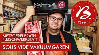 Metzgerei Brath - Fleischwerkstatt - Sous Vide Vakuumgaren