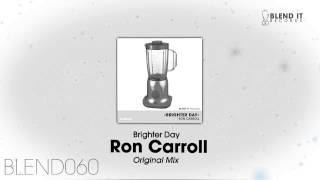 Ron Carroll - Brighter Day (Original Mix)