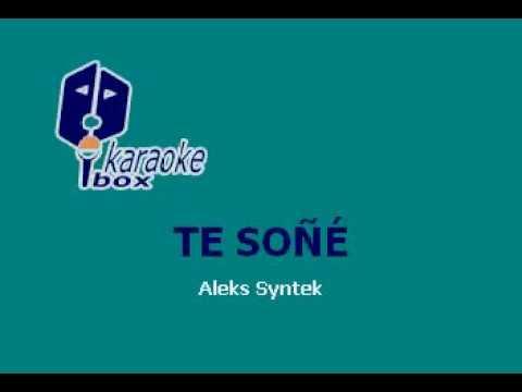 Aleks Syntek   Te Soñe Karaoke  -2