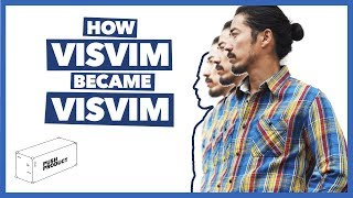 How VISVIM Became VISVIM (The Real Story) 2019