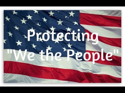 "Protecting ""We the People"" (11-9-17)"