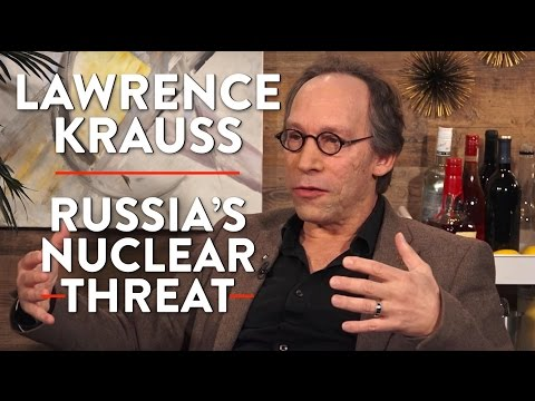 Lawrence Krauss on Russia's Nuclear War Threat