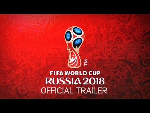 Russia World Cup 2018 Official Trailer HD