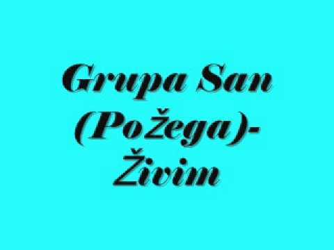 Grupa San (Požega)- Živim