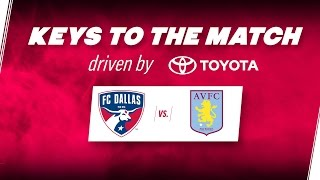 Keys to the Match driven by Toyota | FC Dallas vs. Aston Villa FC | FCDTV