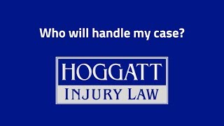Hoggatt Law Office, P.C. Video - Who will handle my case?