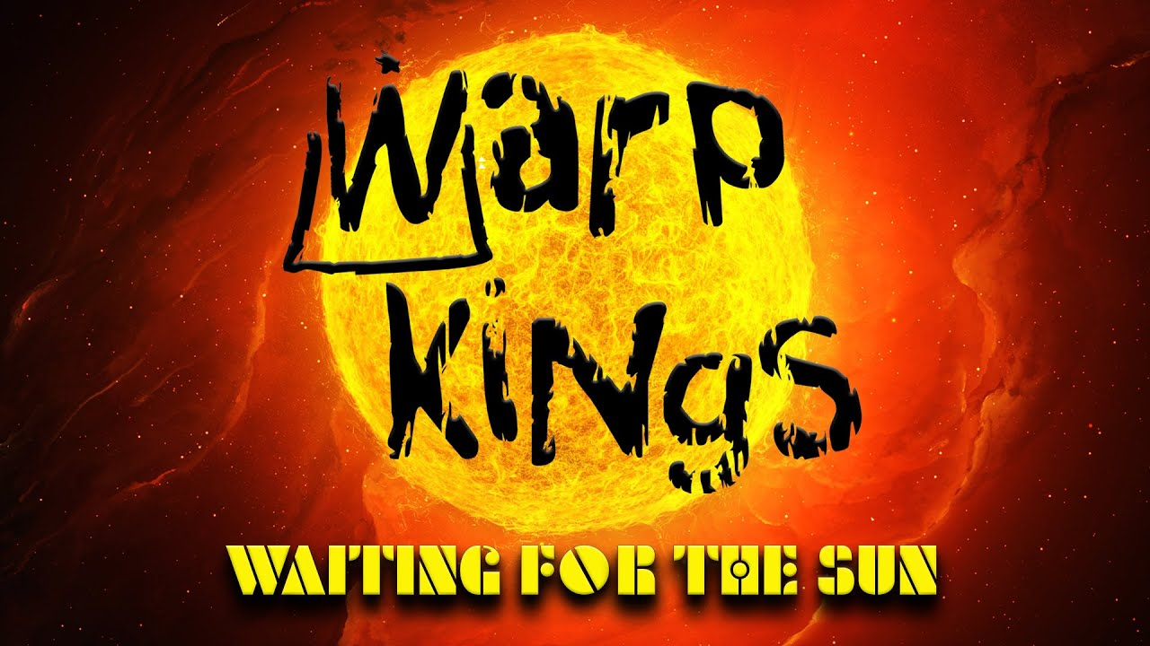 Warp Kings – Waiting For The Sun – Official Lyric Video (Doors cover)