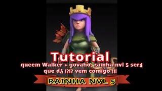 CLASH OF CLANS - TUTORIAL QUEEN+GOVAHO COM RAINHA NVL 5 !!!