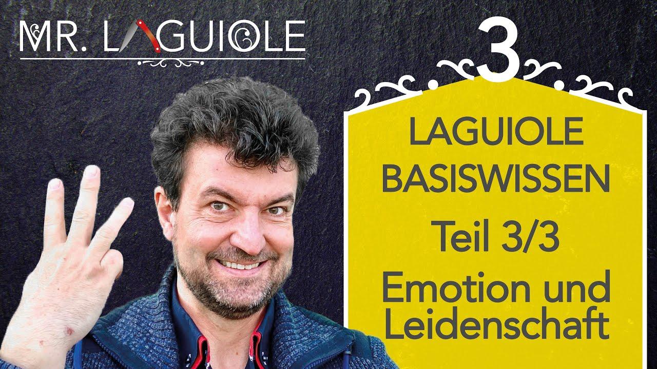 Laguiole Basiswissen Teil 3/3, Emotion und Leidenschaft: präsentiert von Mr. Laguiole