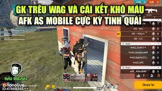 Free Fire | GK Trêu WAG Và Cái Kết Khô Máu - AFK AS Mobile Cực Kỳ Tinh Quái | Rikaki Gaming