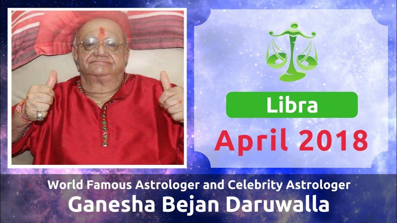 LIBRA APRIL 2018 ASTROLOGY HOROSCOPE FORECAST BY ASTROLOGER GANESHA BEJAN  DARUWALLA