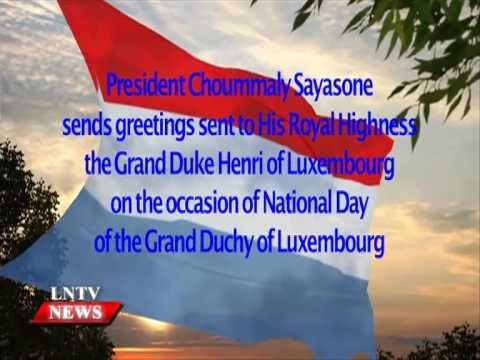 Lao NEWS on LNTV: President sends greetings on National Day of Luxembourg.25/6/2015