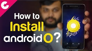How to Install Android O Beta? First Impression & Installation Guide (Android 8)