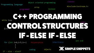 IF - Else If - Else Conditional Control Structure in C++ | C++ Programming Tutorials for Beginners