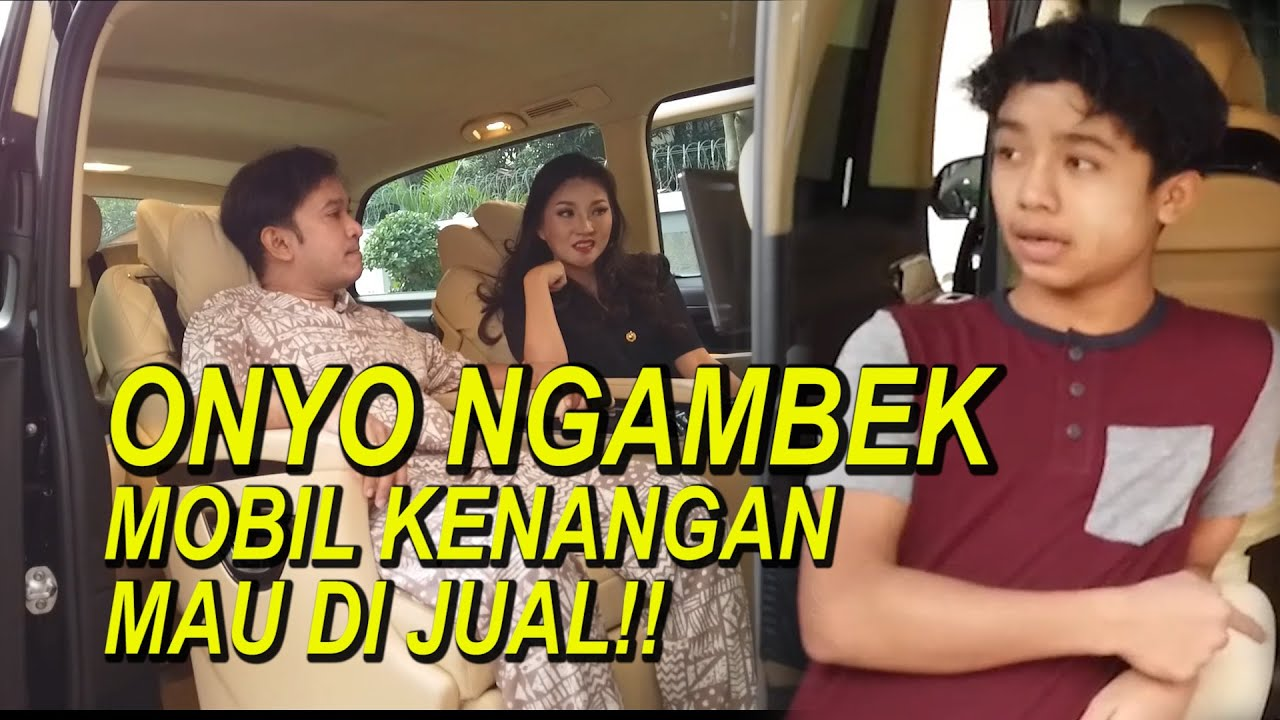 The Onsu Family - Onyo ngambek, mobil kenangannya mau dijual!