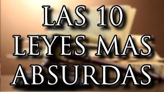 LAS 10 LEYES MAS ABSURDAS Y ESTUPIDAS DEL MUNDO - 8cho