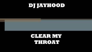 DJ Jayhood-Clear My Throat (Jersey Club Music)